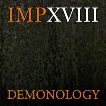 IMPXVIII - Demonology (2014)