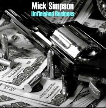 Mick Simpson -  Unfinished Business (2014)