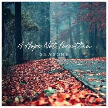 A Hope Not Forgotten - Seasons (2014)