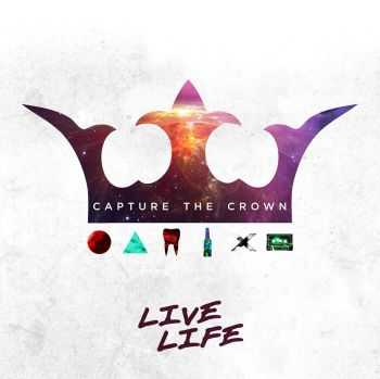Capture The Crown - Live Life (EP) (2014)
