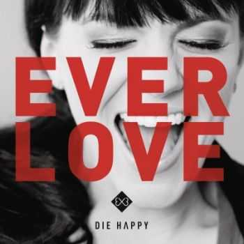 Die Happy - Everlove (2014)