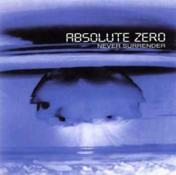 Absolute Zero - Never Surrender (2000)