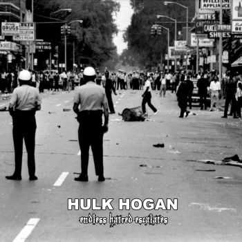 Hulk Hogan - Endless Hatred Escalates (2014)