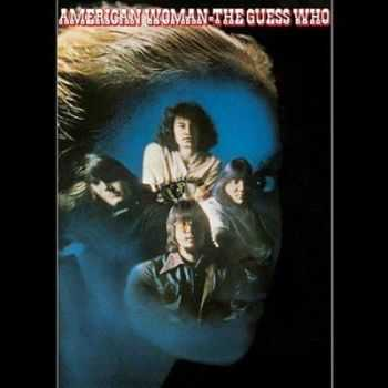 The Guess Who - American Woman [Remaster 2000] (1970)