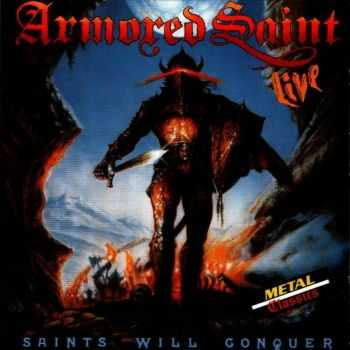 Armored Saint - Saints Will Conquer [Live] (1988)