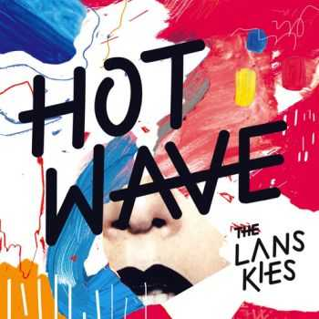 The Lanskies - Hot Wave (2014)