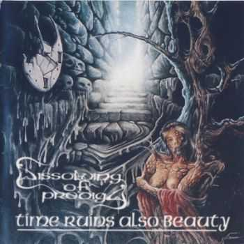 Dissolving of Prodigy - Time Ruins Also Beauty (1997)