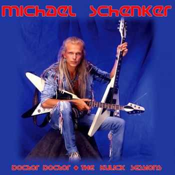 Michael Schenker - Doctor Doctor - The Kulick Sessions (2008)