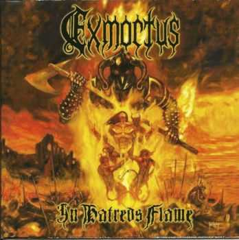 Exmortus - In Hatred's Flame (2008)