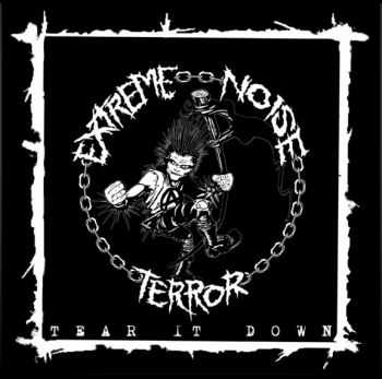 Extreme Noise Terror - Tear It Down 7-inch (2013)