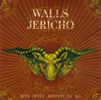 Walls Of Jericho - With Devils Amongst Us All (2006)