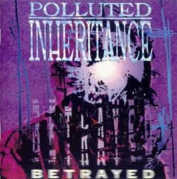 Polluted Inheritance - Betrayed (1996) [LOSSLESS]