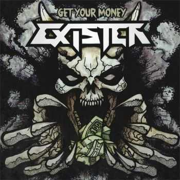 Exister - Get Your Money [EP] (2013)
