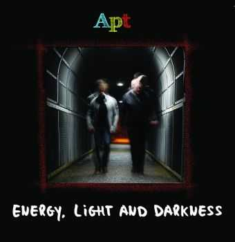 Apt - Energy, Light And Darkness (2014)