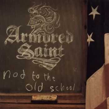 Armored Saint - Nod to the Old School [Compilation] (2001)