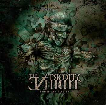 The Atrocity Exhibit - Damned And Blasted (2010)