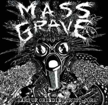 Massgrave - 5 Years Of Grinding Crust Core (2008)