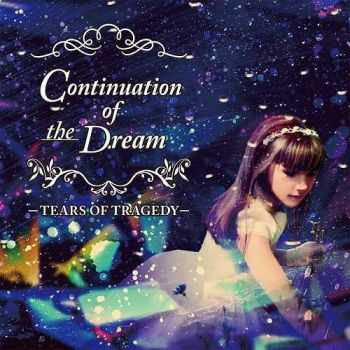 Tears Of Tragedy - Continuation Of The Dream (2013)