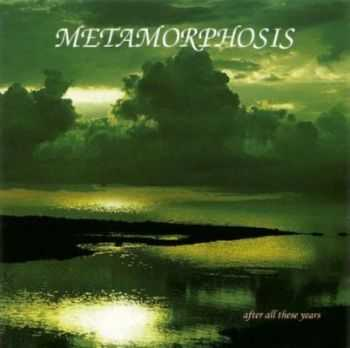 Metamorphosis - After All These Years (2002)