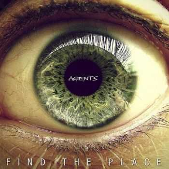 Agents - Finde The Place (2014)