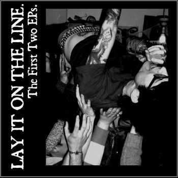 Lay It On The Line - The First Two EPs (2014)