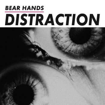 Bear Hands - Distraction (2014)