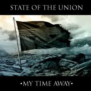 State Of The Union - My Time Away (2014)