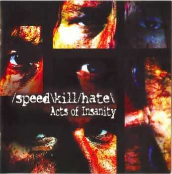 Speed Kill Hate-Acts of Insanity(2004)