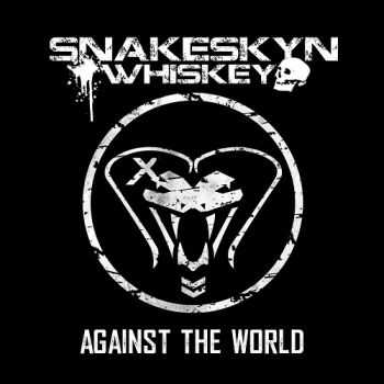 Snakeskyn Whiskey - Against The World (2014)