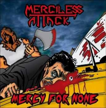 Merciless Attack - Mercy For None (Demo) (2013)
