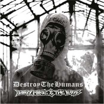 Destroy The Humans / Dirty Mike & The Boys - Hostis Humani Generis (Split) (2014)