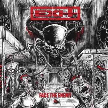 Exit - Face The Enemy (2014)