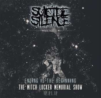 Suicide Silence - Ending Is The Beginning: The Mitch Lucker Memorial Show (2014) (Live)