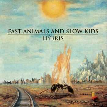 Fast Animals And Slow Kids - Hybris (2013)