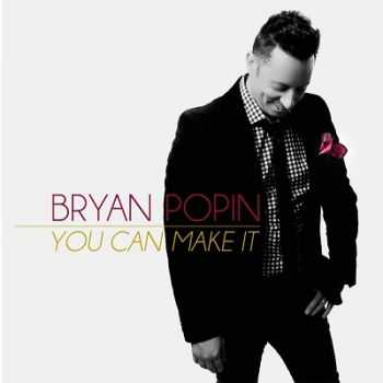 Bryan Popin - You Can Make It (2014)