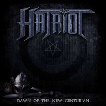 Hatriot - Dawn Of The New Centurion (2014) Limited Edition