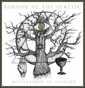 Shroud Of The Heretic - Revelations In Alchemy (2014)