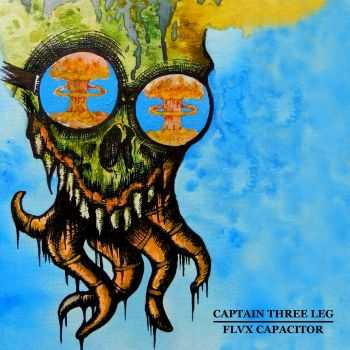 Captain Three Leg & Flvx Capacitor - split (2014)