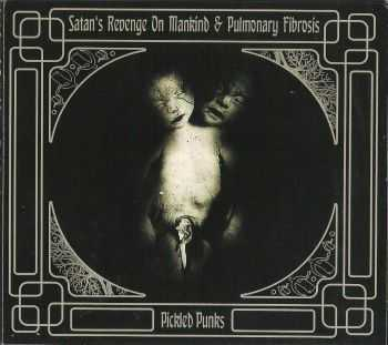 Satan's Revenge On Mankind & Pulmonary Fibrosis - Pickled Punks (Split) (2014)