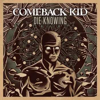 Comeback Kid - Die Knowing (2014)