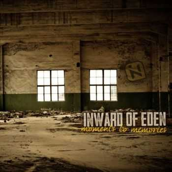 Inward of Eden - Moments to Memories (2014)