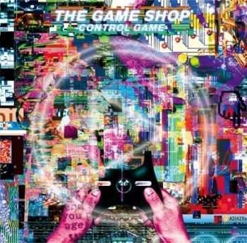 The Game Shop - Control Game (2013)