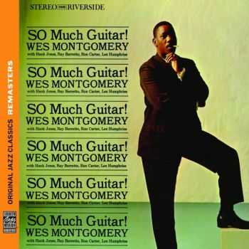 Wes Montgomery - So Much Guitar! (2013) HQ
