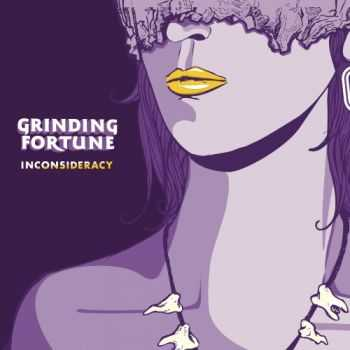 Grinding Fortune - Inconsideracy (2012)