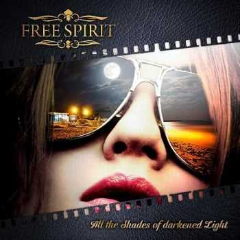 Free Spirit - All The Shades Of Darkened Light (2014)