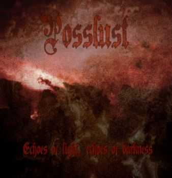 Posslust - Echoes Of Light- Echoes Of Darkness (2014)