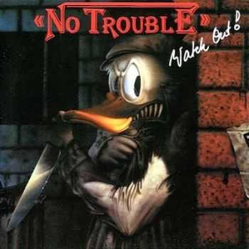 No Trouble - Watch Out (1986) LOSSLESS+MP3