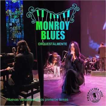 Monroy Blues - Orquestalmente 2014