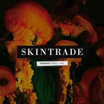 Skintrade - Refueled (2014)