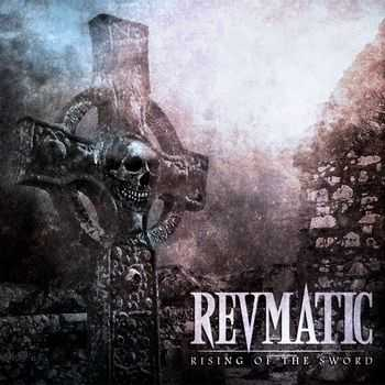Revmatic - Rising Of The Sword (2014)